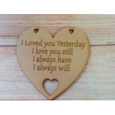 Laser cut Heart I loved You Yesterday